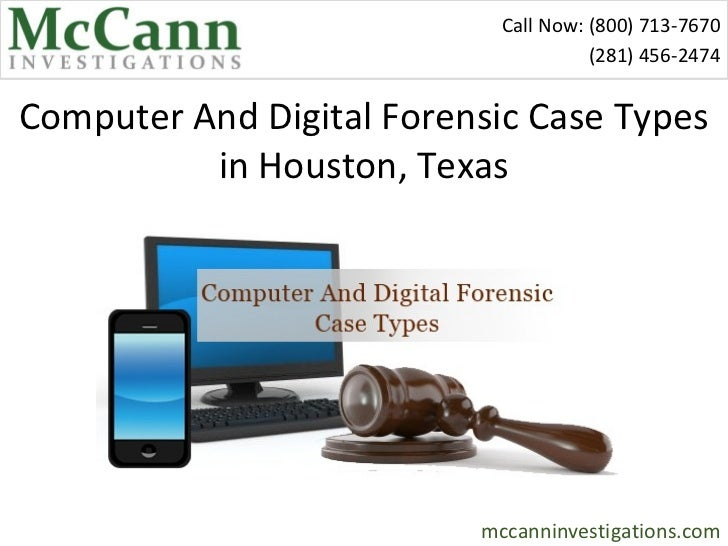 Call Now: (800) 713-7670                                      (281) 456-2474Computer And Digital Forensic Case Types      ...