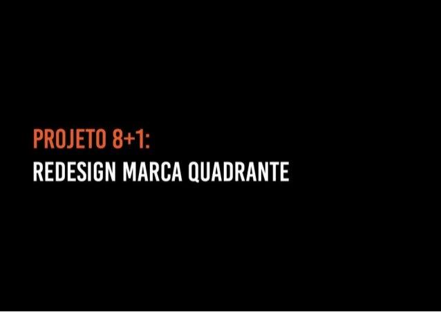 PROJETO 8+1: REDESIGN MARCA ÚUADRANTE