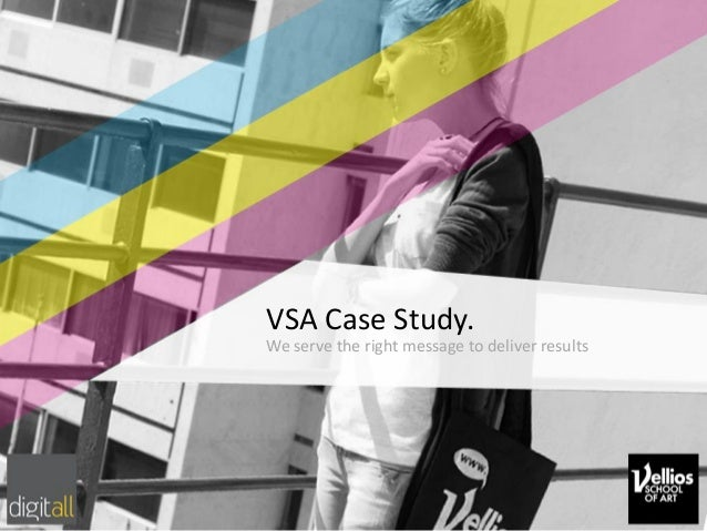 VSA Case Study. We serve the right message to deliver results