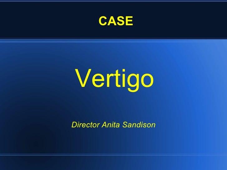 CASE Vertigo Director Anita Sandison