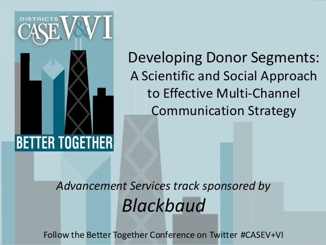 Developing Donor Segments:                    A Scientific and Social Approach                       to Effective Multi-Ch...