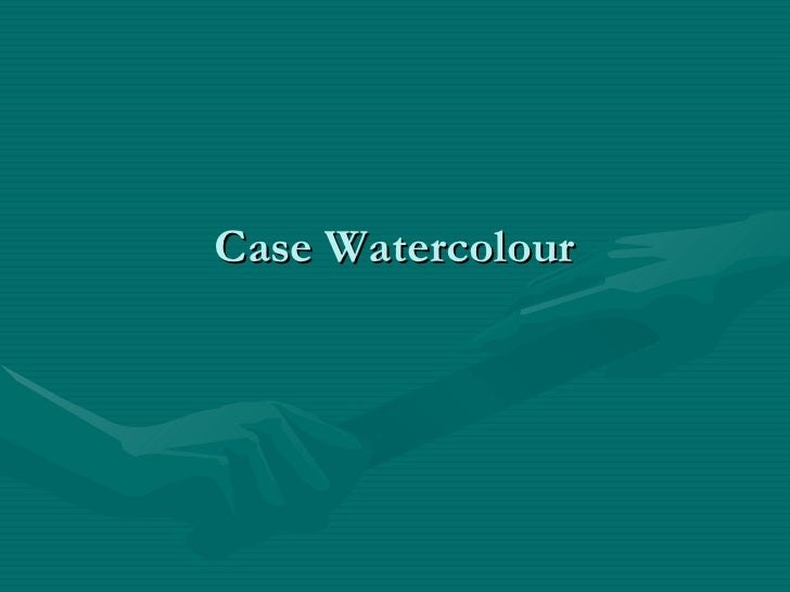 Case Watercolour