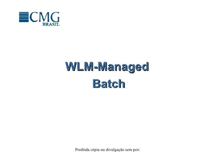WLM-Managed  Batch