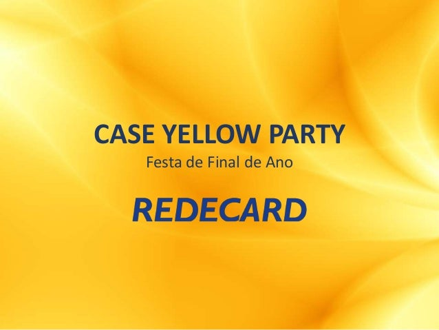 CASE YELLOW PARTY Festa de Final de Ano