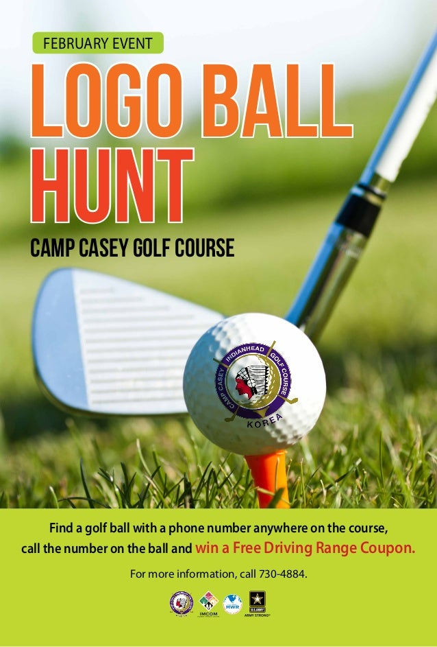 February Event  LOGO BALL Hunt Camp Casey Golf Course  Find a golf ball with a phone number anywhere on the course, call t...