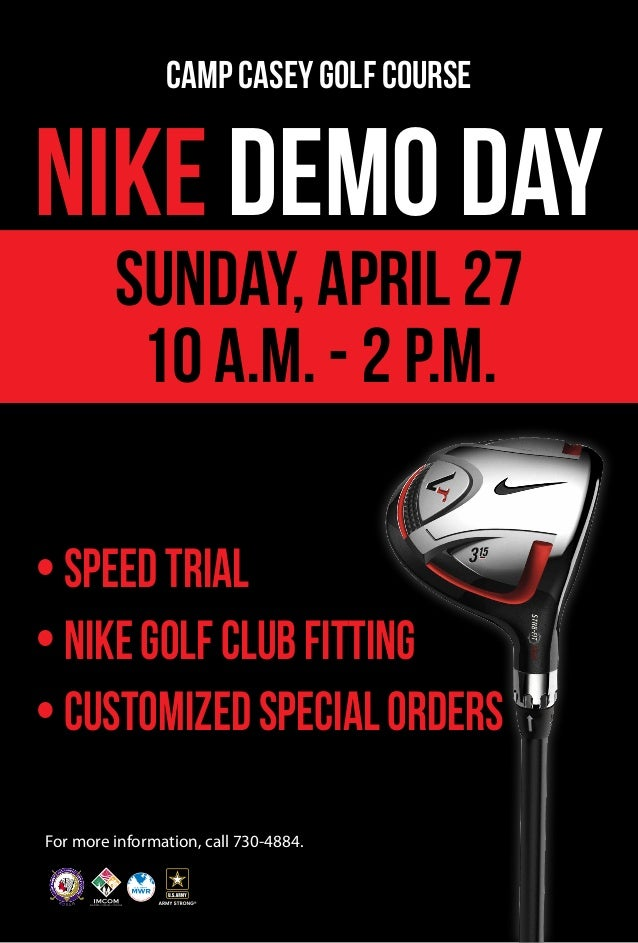 • SpeedTrial • NIKEGolfClubFitting • CustomizedSpecialOrders NIKE DEMO DAY Camp Casey Golf Course For more information, ca...