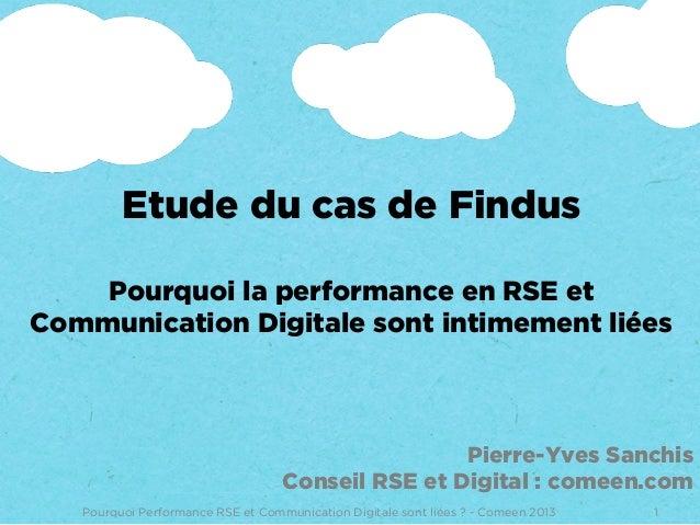 Etude du cas de Findus Pourquoi la performance en RSE et Communication Digitale sont intimement liées 1Pourquoi Performanc...