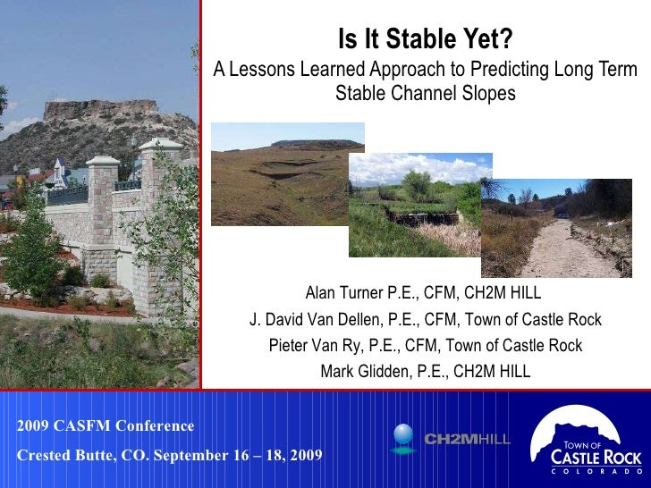 Is It Stable Yet? A Lessons Learned Approach to Predicting Long Term Stable Channel Slopes 2009 CASFM Conference Crested B...
