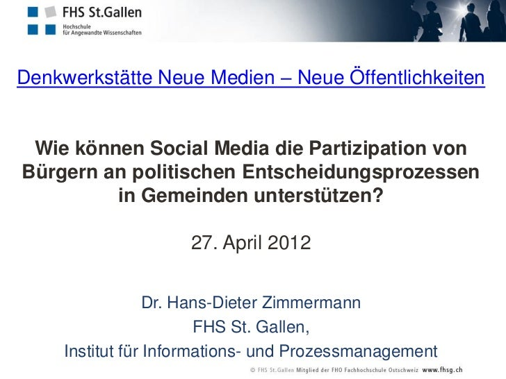 Denkwerkstätte Neue Medien – Neue Öffentlichkeiten Wie können Social Media die Partizipation vonBürgern an politischen Ent...