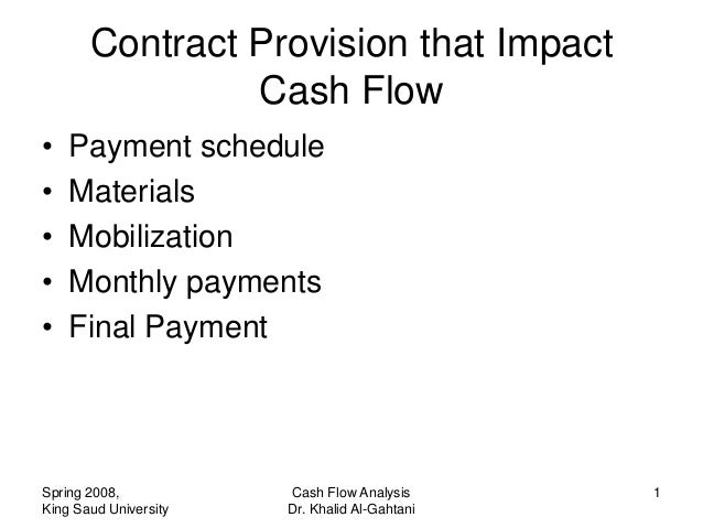 Contract Provision that Impact                Cash Flow•   Payment schedule•   Materials•   Mobilization•   Monthly paymen...