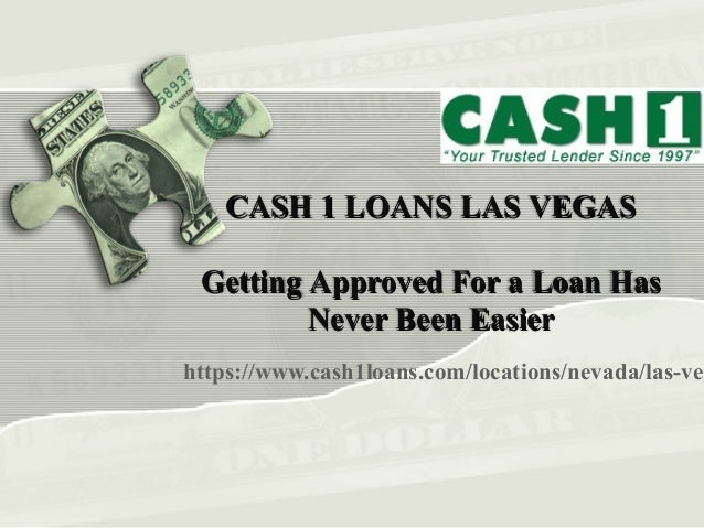 https://www.cash1loans.com/locations/nevada/las-veg CASH 1 LOANS LAS VEGASCASH 1 LOANS LAS VEGAS Getting Approved For a Lo...