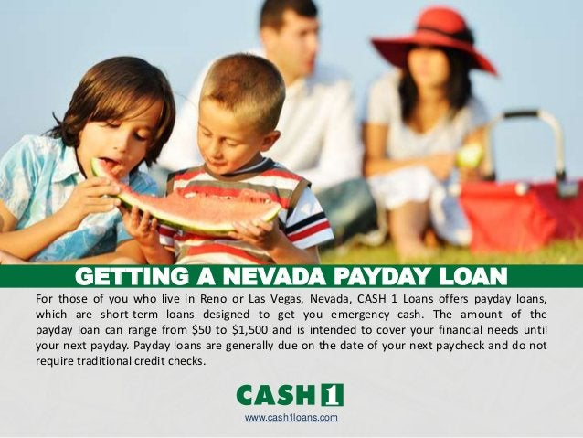 GETTING A NEVADA PAYDAY LOAN For those of you who live in Reno or Las Vegas, Nevada, CASH 1 Loans offers payday loans, whi...