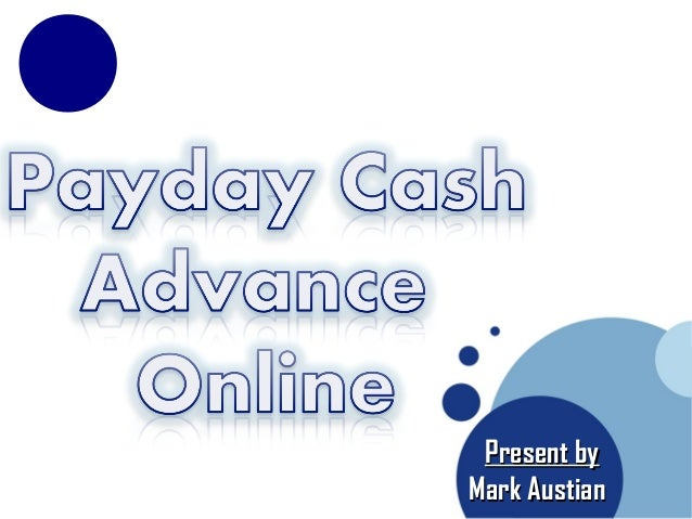 Cash Advance Online - Financial Support To Meet Emergency Requirement