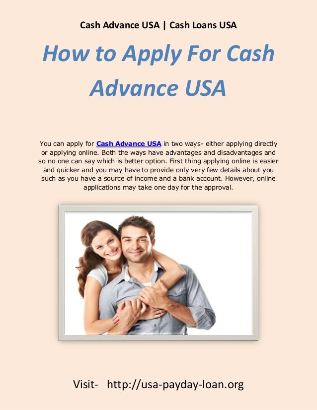 Cash Advance USA | Cash Loans USA How to Apply For Cash    Advance USAYou can apply for Cash Advance USA in two ways- eith...