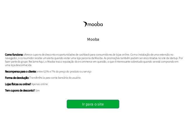 d6d79e700 6. Como funciona: oferece cupons de desconto e oportunidades de cashback  para consumidores de lojas online.