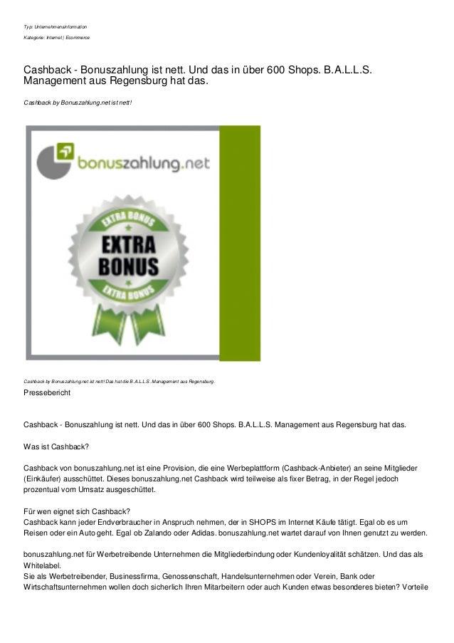 Typ: Unternehmensinformation Kategorie: Internet | Ecommerce Cashback - Bonuszahlung ist nett. Und das in über 600 Shops. ...