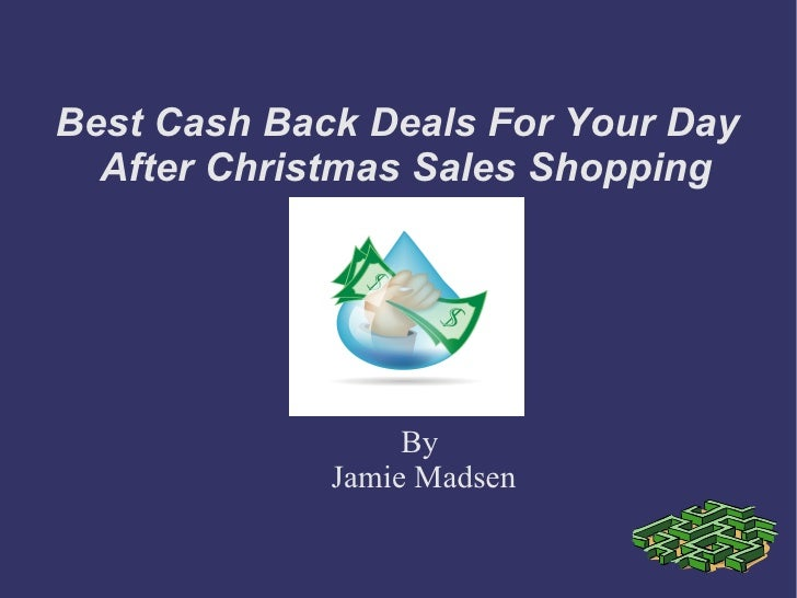best cash back deals for your day after christmas sales shopping - Best Deals After Christmas