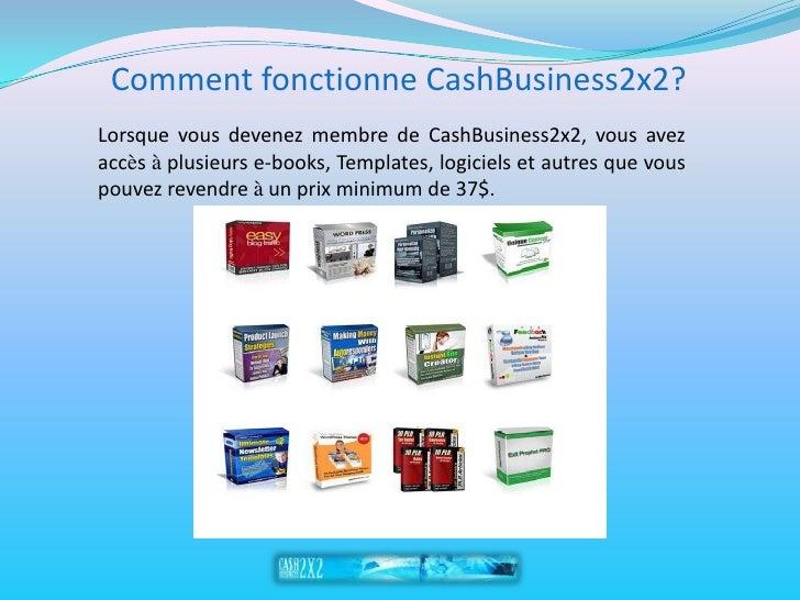 Comment fonctionne CashBusiness2x2? Lorsque vous devenez membre de CashBusiness2x2, vous avez accès à plusieurs e-books, T...
