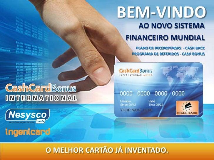 BEM-VINDO                     AO NOVO SISTEMA                  FINANCEIRO MUNDIAL                      PLANO DE RECOMPENSA...