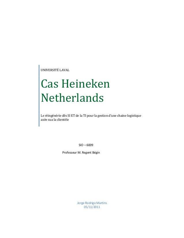 UNIVERSITÉ LAVALCas HeinekenNetherlandsLe réingénérie dês SI ET de la TI pour la gestion d'une chaine logistiqueaxée sua l...