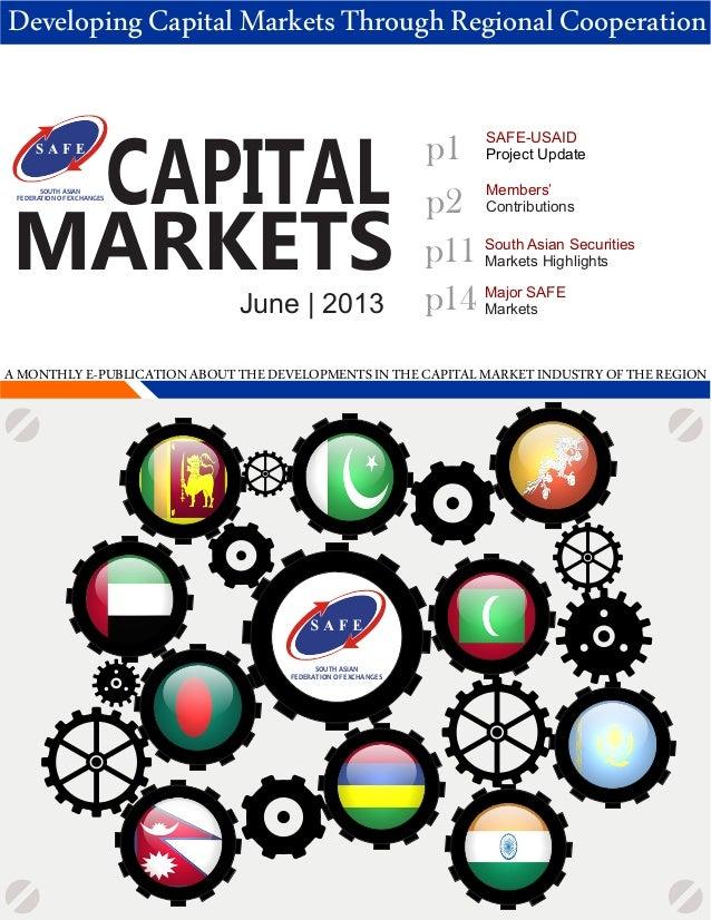 CAPITALMARKETSJune | 2013Members'Contributionsp1SOUTH ASIANFEDERATION OF EXCHANGESp2DevelopingCapitalMarketsThroughRegiona...