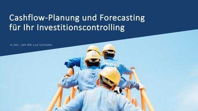 Cashflow-Planung und Forecasting für Ihr Investitionscontrolling In SAC, SAP BW und S/4HANA