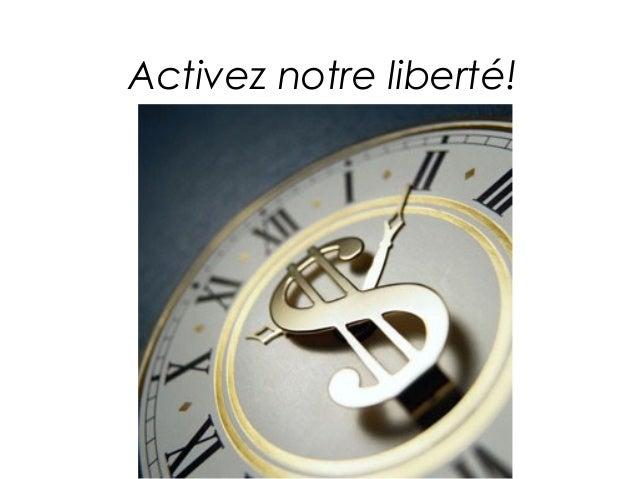 Activez notre liberté!