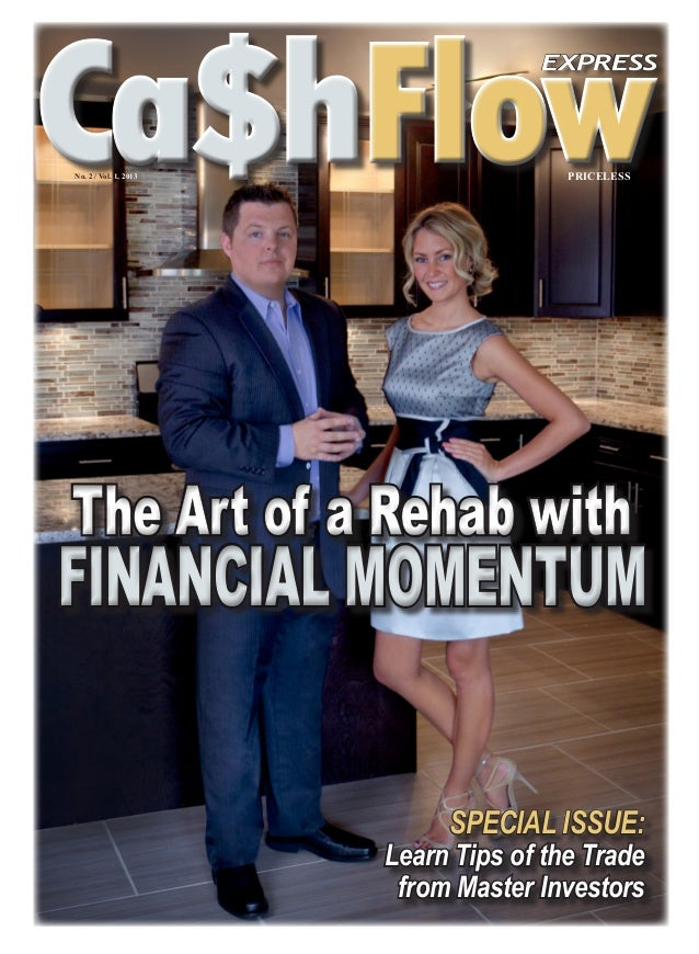 Ca$hFlow  EXPRESS  No. 2 / Vol. 1, 2013  PRICELESS  FINANCIAL MOMENTUM SPECIAL ISSUE:  Learn Tips of the Trade from Master...