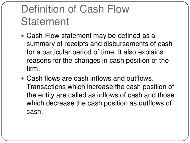 define personal cash flow statement Definition of cash flow:  cash flow is the difference in amount of cash available at the beginning of a period  how to read a financial statement.