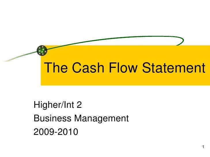 The Cash Flow Statement Higher/Int 2 Business Management 2009-2010