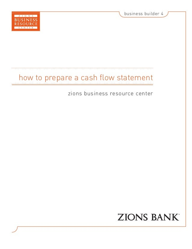 business builder 4  how to prepare a cash flow statement zions business resource center