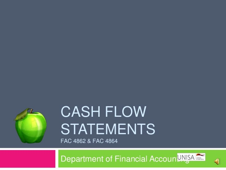 CASH FLOWSTATEMENTSFAC 4862 & FAC 4864Department of Financial Accounting