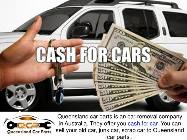 Cash For Cars >> Queensland Car Parts Getting Cash For Your Junk Cars