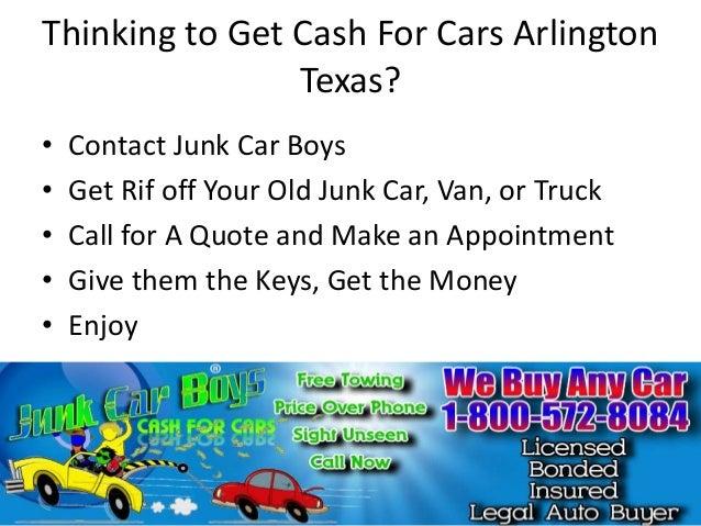 Thinking to Get Cash For Cars Arlington Texas? • • • • •  Contact Junk Car Boys Get Rif off Your Old Junk Car, Van, or Tru...