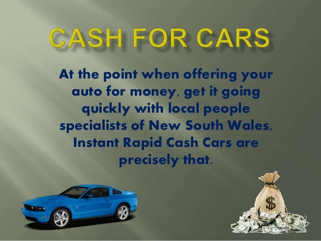 At the point when offering your auto for money, get it going quickly with local people specialists of New South Wales, Ins...