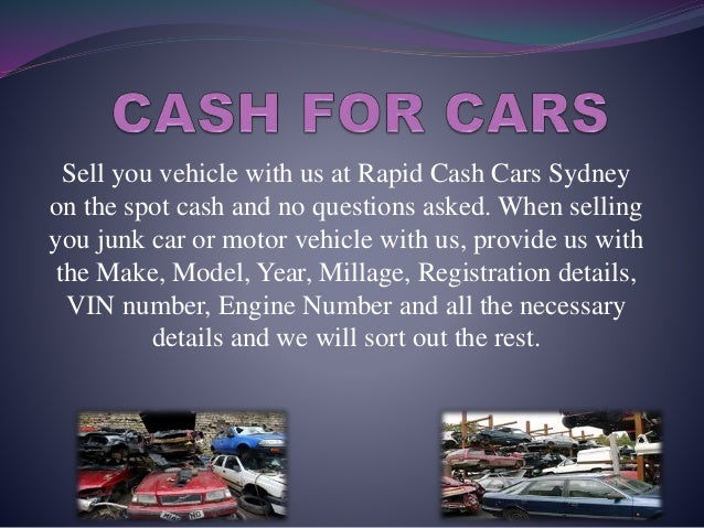 Sell you vehicle with us at Rapid Cash Cars Sydney on the spot cash and no questions asked. When selling you junk car or m...
