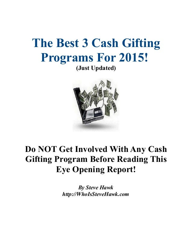 The Best 3 Cash Gifting Programs For 2015! (Just Updated) Do NOT Get Involved With Any Cash Gifting Program Before Reading...