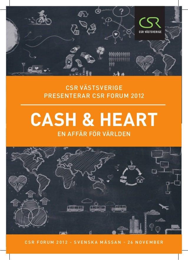CSR västsverige         presenterar CSR forum 2012  cash & heart                En affär för världenC S R FORUM 2 0 1 2 - ...
