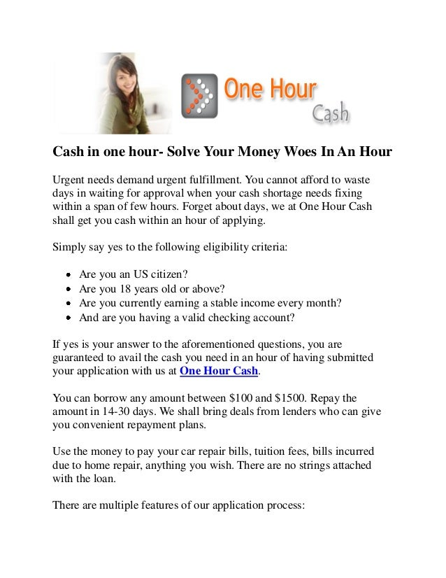 Cash in one hour- Solve Your Money Woes In An Hour Urgent needs demand urgent fulfillment. You cannot afford to waste days...