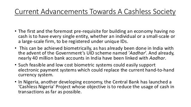 moving towards a cashless society essay Cashless society war intensifies during global epocalypse this article addresses not just the crises that are driving the move toward cashless societies, but it discusses the move toward a single world currency, one of the hallmarks of the 666 beast system.