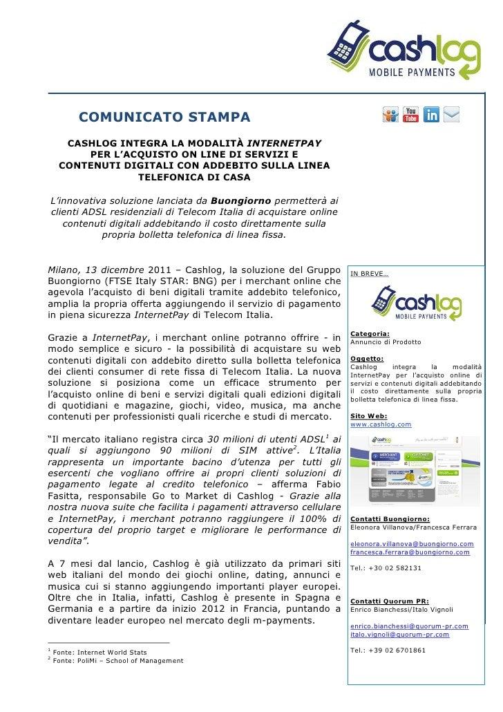 COMUNICATO STAMPA      CASHLOG INTEGRA LA MODALITÀ INTERNETPAY         PER L'ACQUISTO ON LINE DI SERVIZI E     CONTENUTI D...