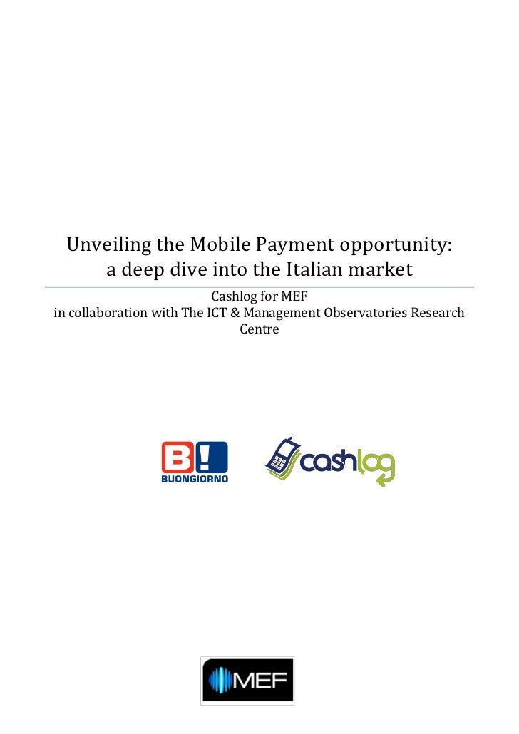 Unveiling the Mobile Payment opportunity:    a deep dive into the Italian market                           Cashlog for MEF...