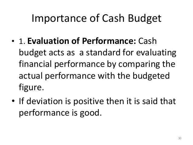 importance of a cash budget The cash budget is one of the primary tools used in short-term financial planning in order to plan for cash flow it is often developed on a month-by-month basis a good cash budget allows the owner to see short-term financial needs and opportunities for the business.