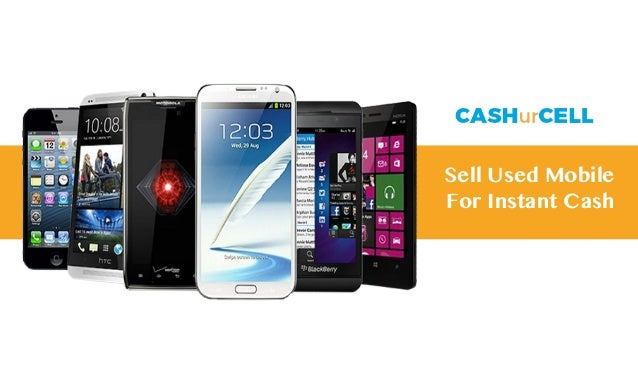d50a11c8576 Sell Used Mobile Phone Online For Cash - CashurCell