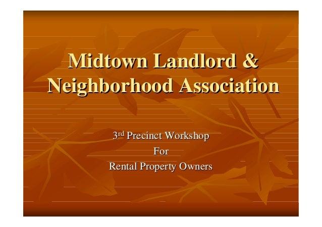 Midtown Landlord &Midtown Landlord & Neighborhood AssociationNeighborhood Association 33rdrd Precinct WorkshopPrecinct Wor...