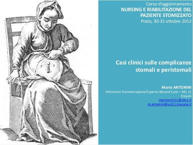 Corso d'aggiornamento         NURSING E RIABILITAZIONE DEL                PAZIENTE STOMIZZATO                      Prato, ...