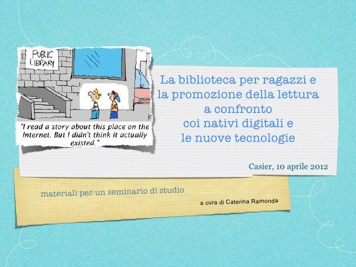 La biblioteca per ragazzi e                             la promozione della lettura                                      a...
