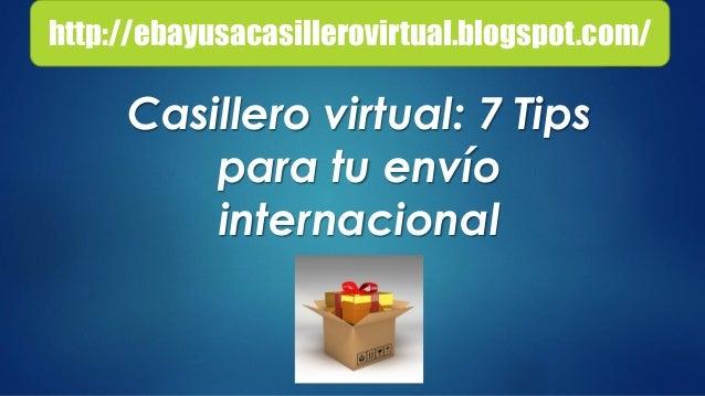 Casillero virtual: 7 Tips para tu envío internacional http://ebayusacasillerovirtual.blogspot.com/