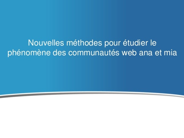 Différents types d'analyses  Multiplicité de méthodes pour affiner le regard  Données web, données d'enquête quantitative,...