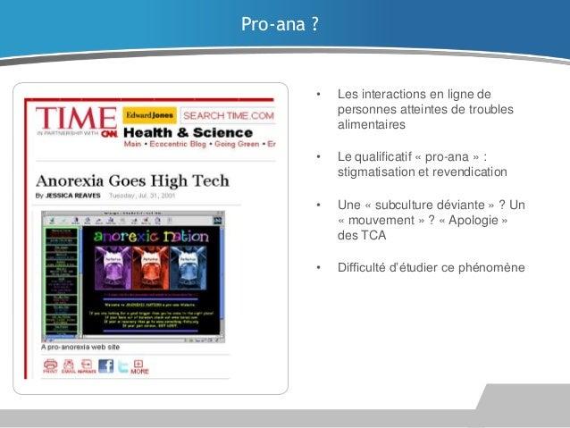 Pro-ana ?  •  Les interactions en ligne de personnes atteintes de troubles alimentaires  •  Le qualificatif « pro-ana » : ...